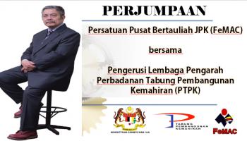 PERJUMPAAN FeMAC Bersama Pengerusi Lembaga Pengarah Perbadanan Tabung Pembangunan Kemahiran (PTPK)